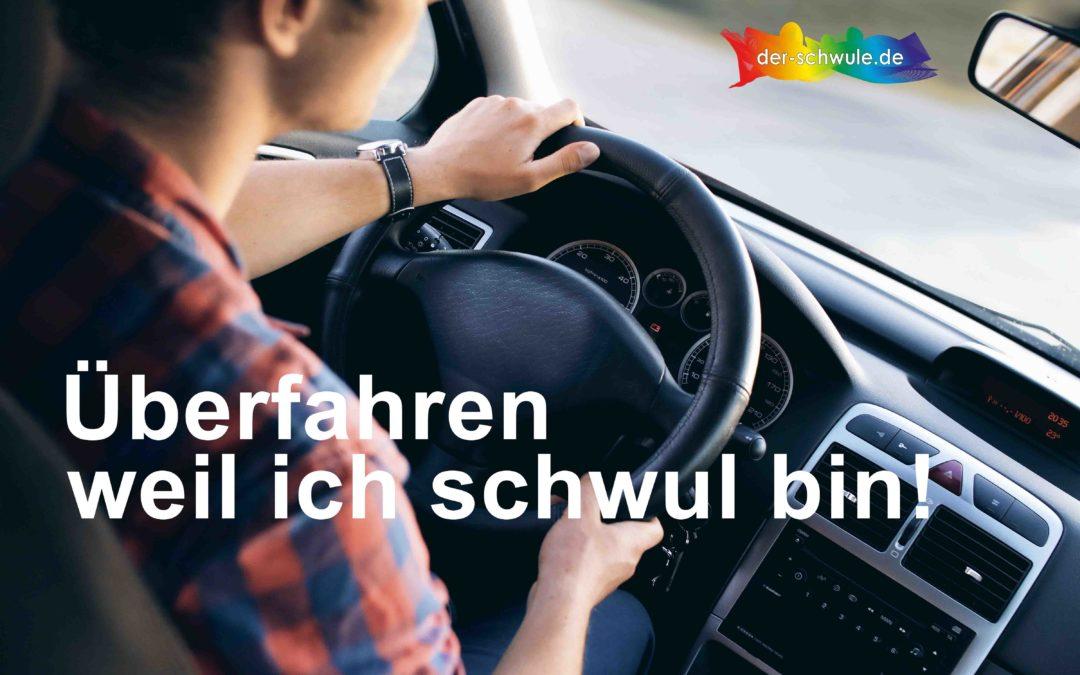 Überfahren weil ich schwul bin?